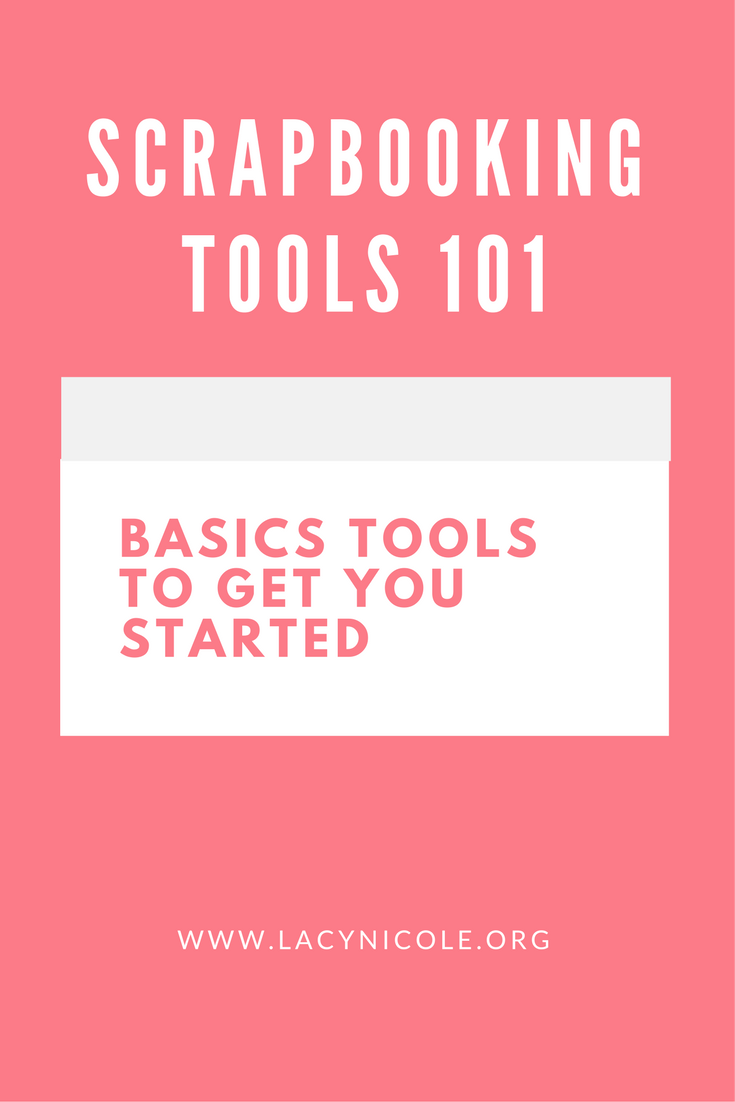Basic Scrapbooking Tools to get you started